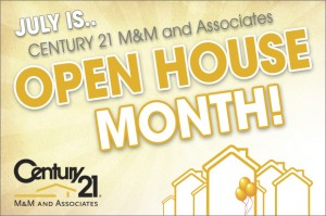 July is Century 21 M&M's Open House Month